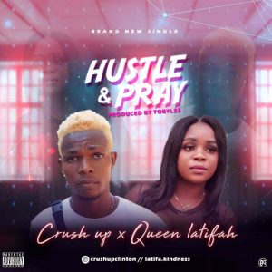 [Music] Crush Up Ft. Queen Latifah - Hustle & Pray (Prod. By Tobylee)