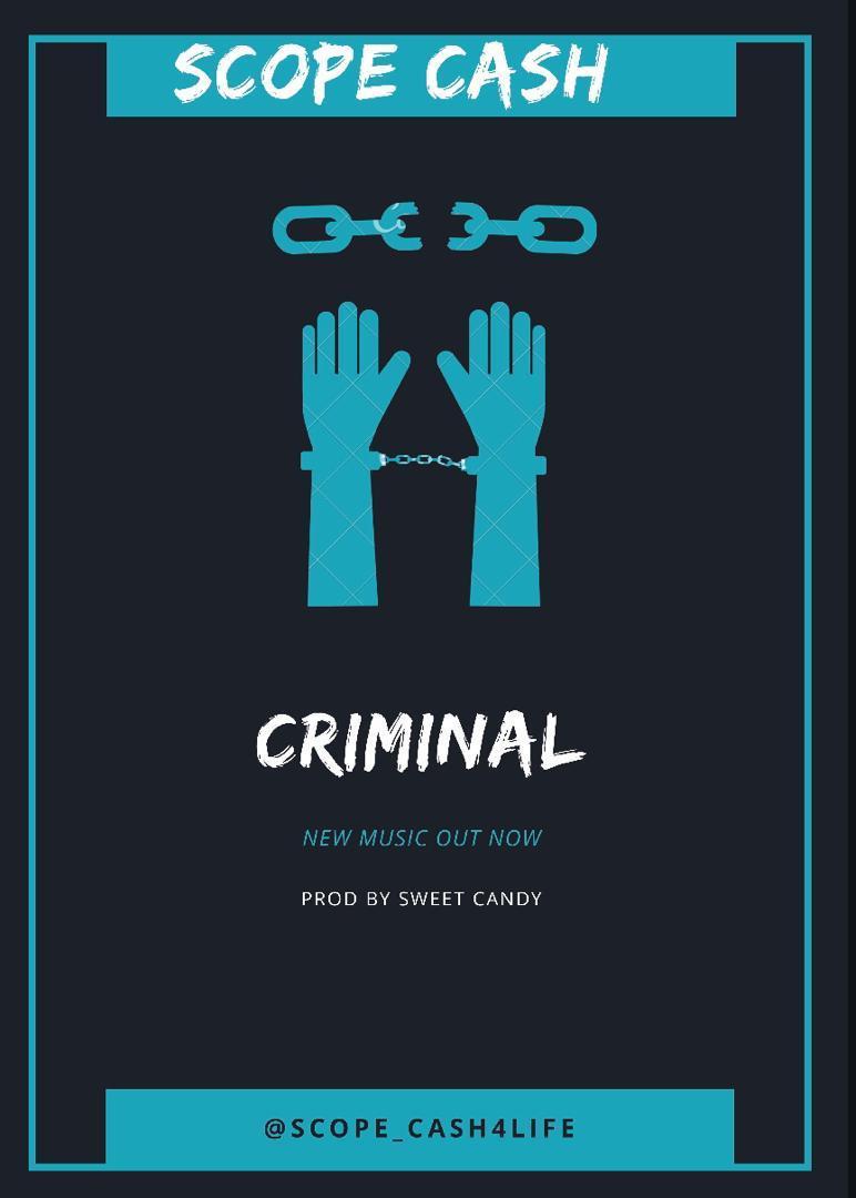 [Music] ScopeCash – Criminal (Prod. By Sweet Candy)
