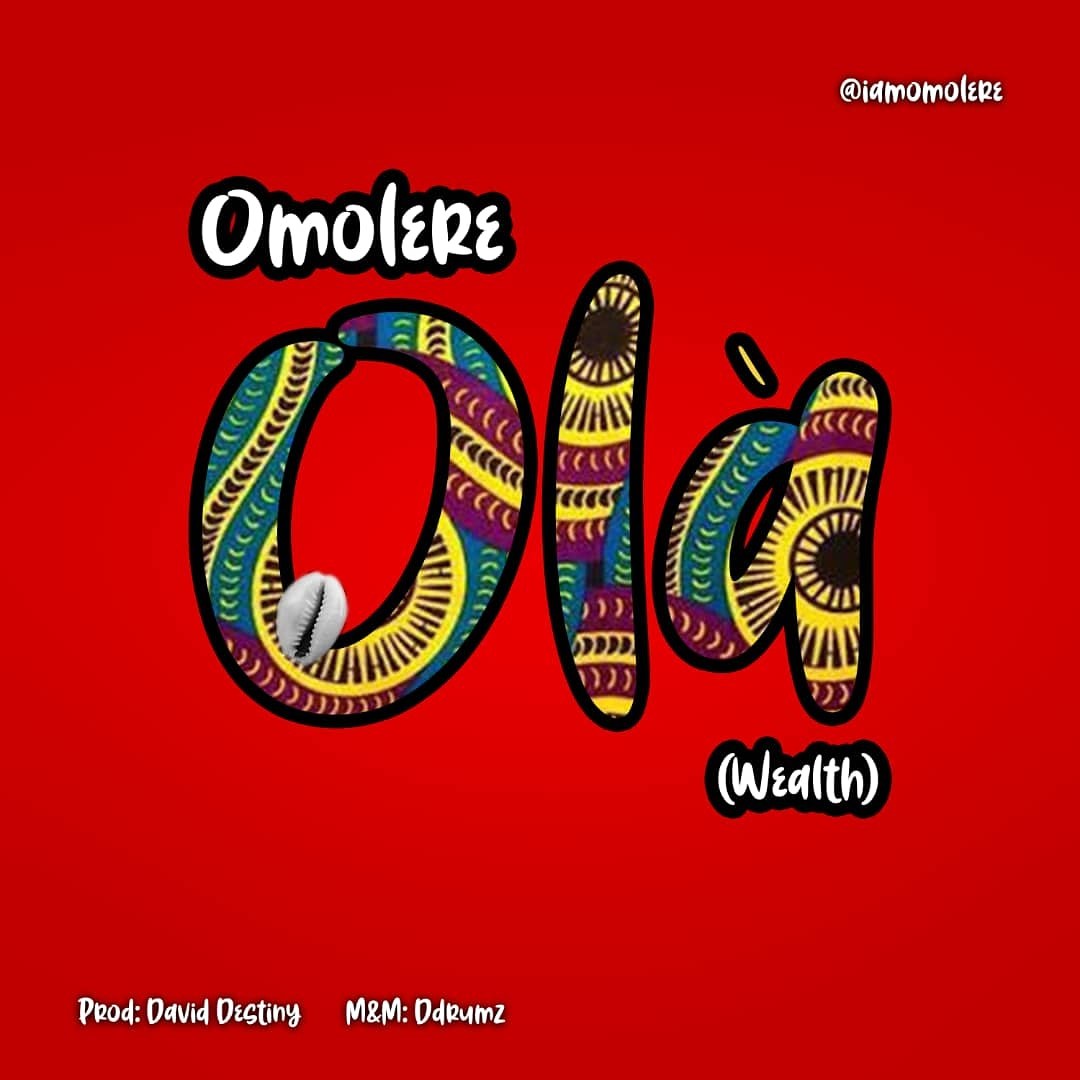 [Music] Omolere – Ola (Prod. By David Destiny )