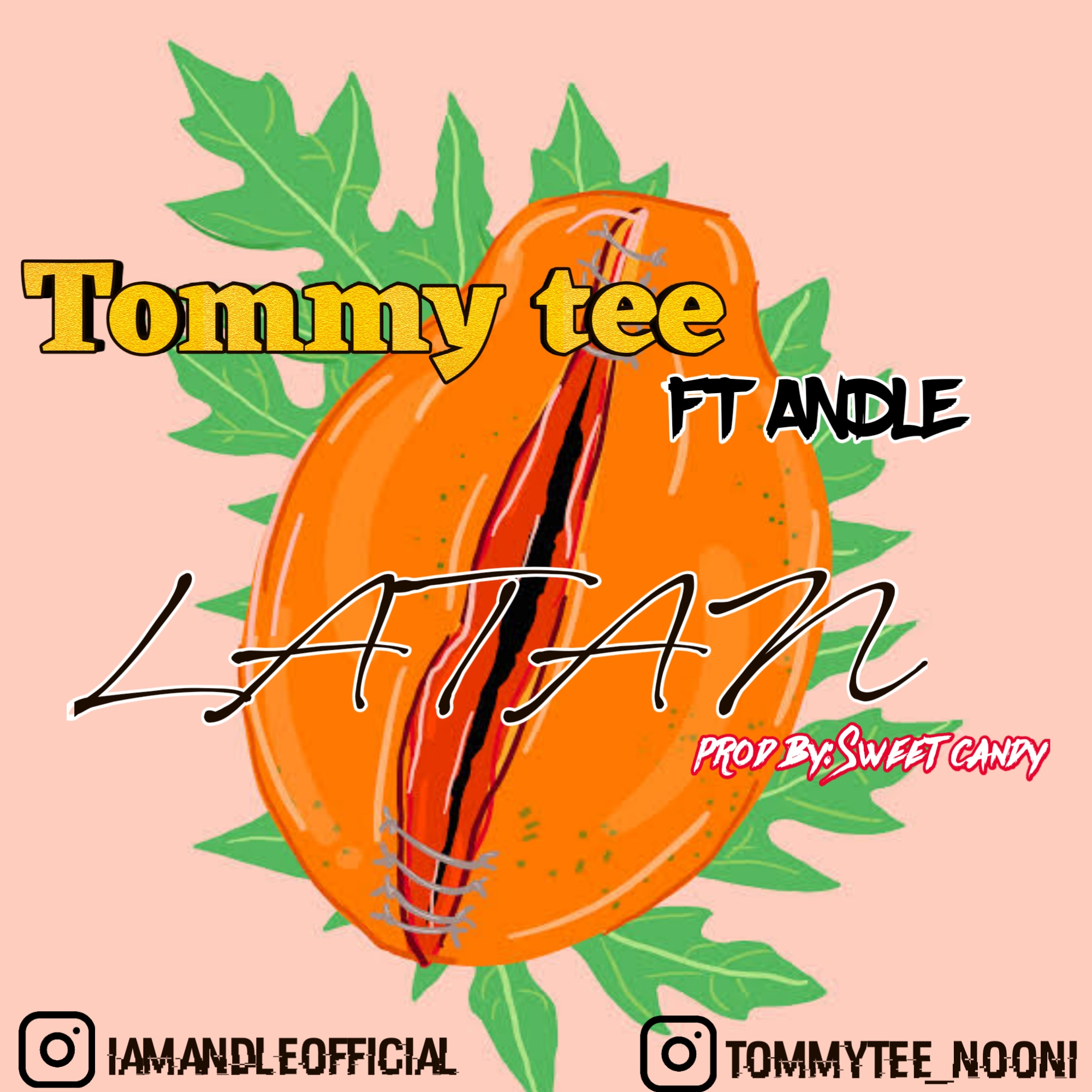 [Music] Tommy Tee Ft. Andle – Latan (Prod. By Sweet Candy