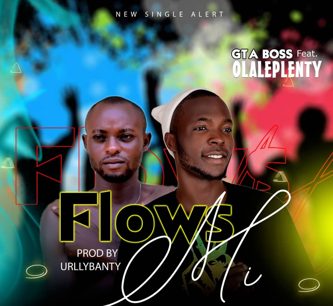 [Music] GTA Boss Ft. Olaplenty – Flows Mi