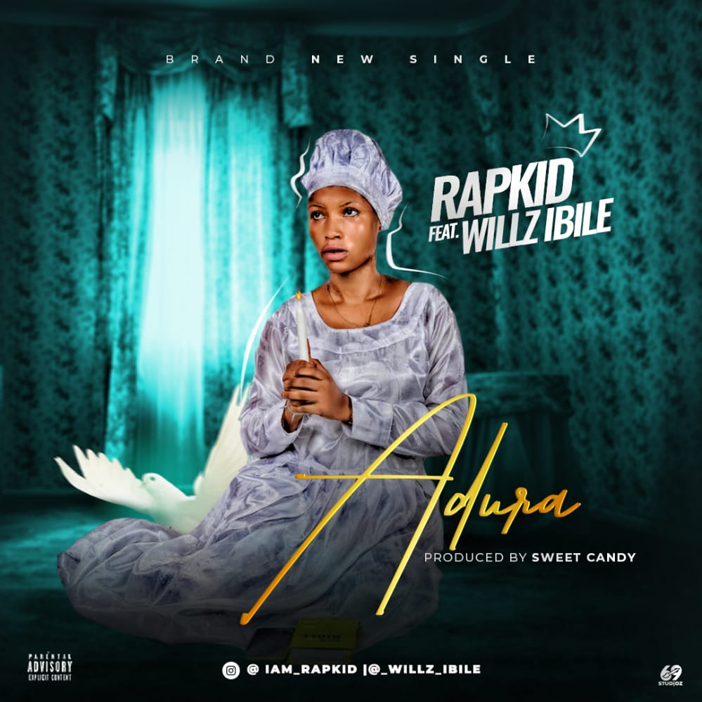 [Music] Rapkid Ft. Willz Ibile – Adura (Prod. By Sweet Candy)