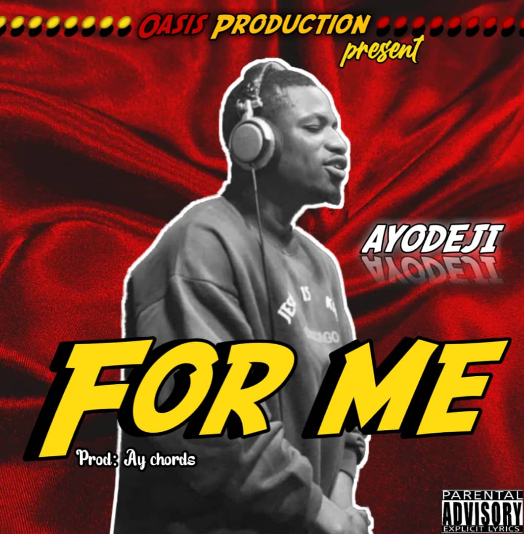 [Music] Ayodeji – For Me (Prod. By Ay Chords)