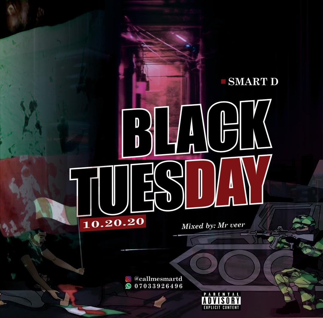 [Music] Smart D – Black Tuesday (10.20.20)