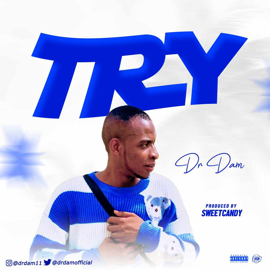 [Music] Dr Dam - Try (Prod. By Sweet Candy)