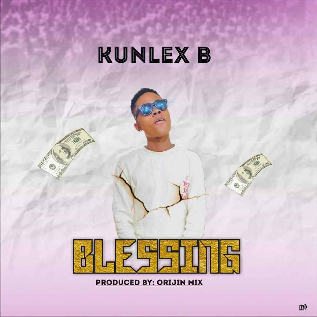 [Music] Kunlex B - Blessing (Prod. By Origin Mix )