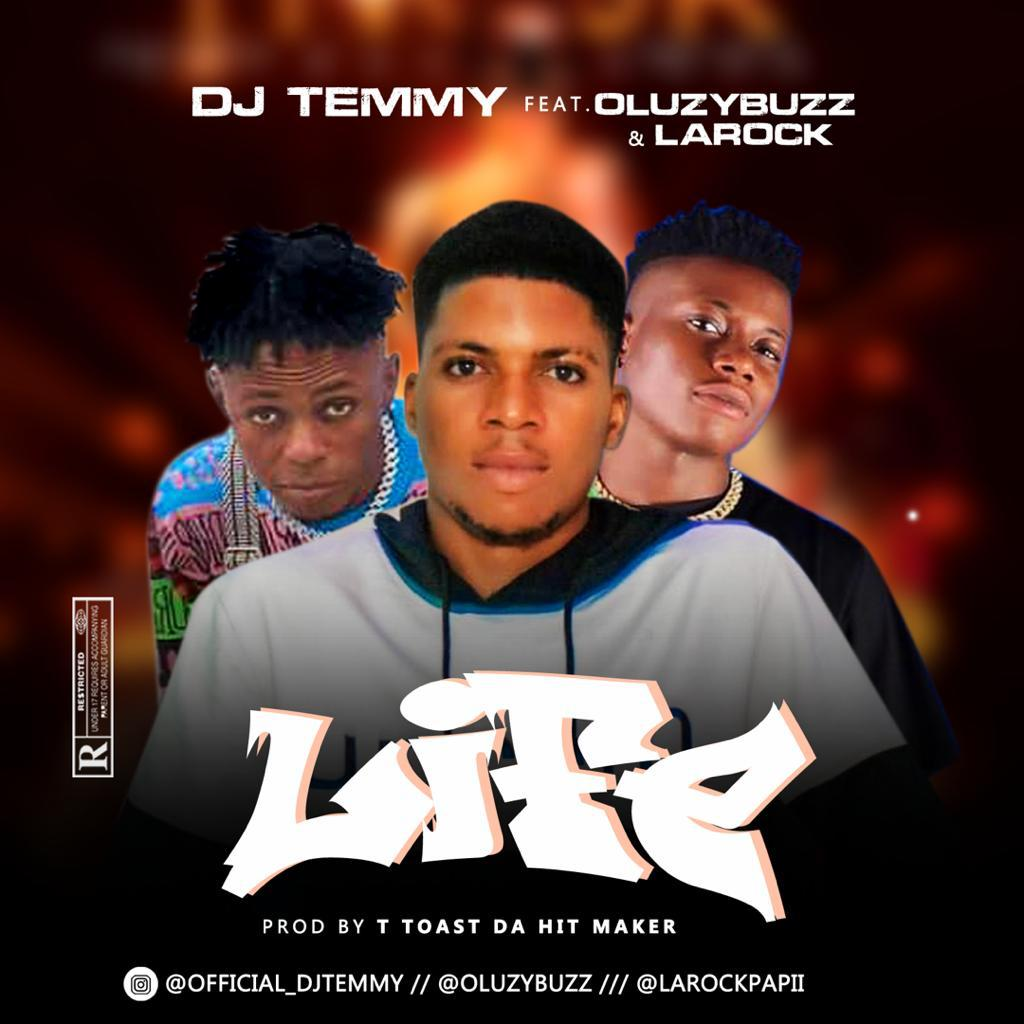[Music] DJ Temmy Ft. Larock Papi & Oluzy Buzz - Life