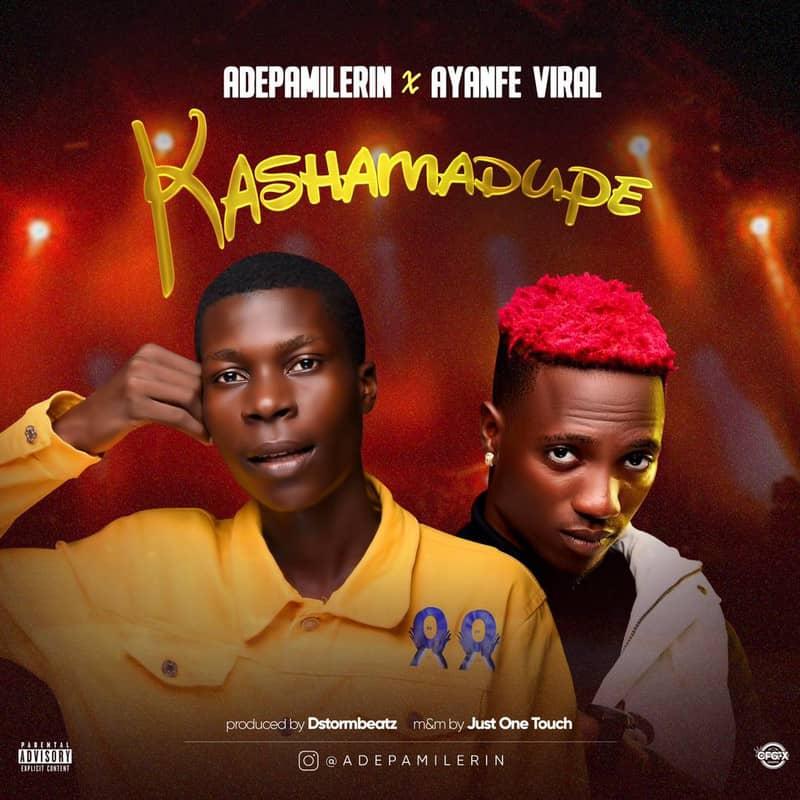 [Music] Ade Pamilerin Ft. Ayanfe Viral – Kashamadupe