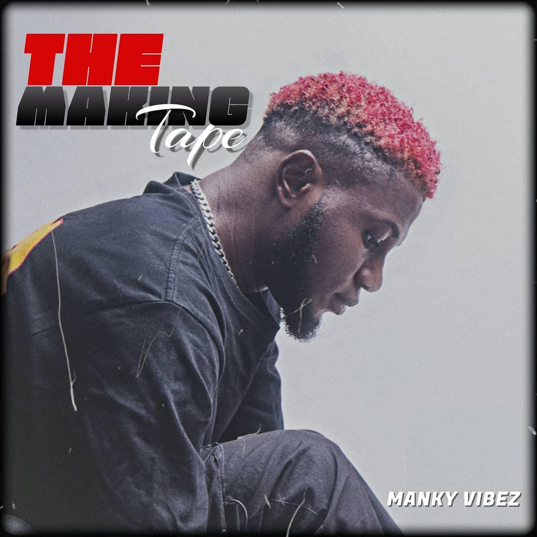 [Ep Album] Manky Vibez – The Making Tape (TMT)