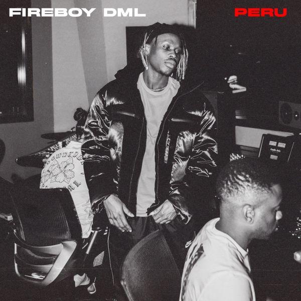 [Music] Fireboy DML – Peru